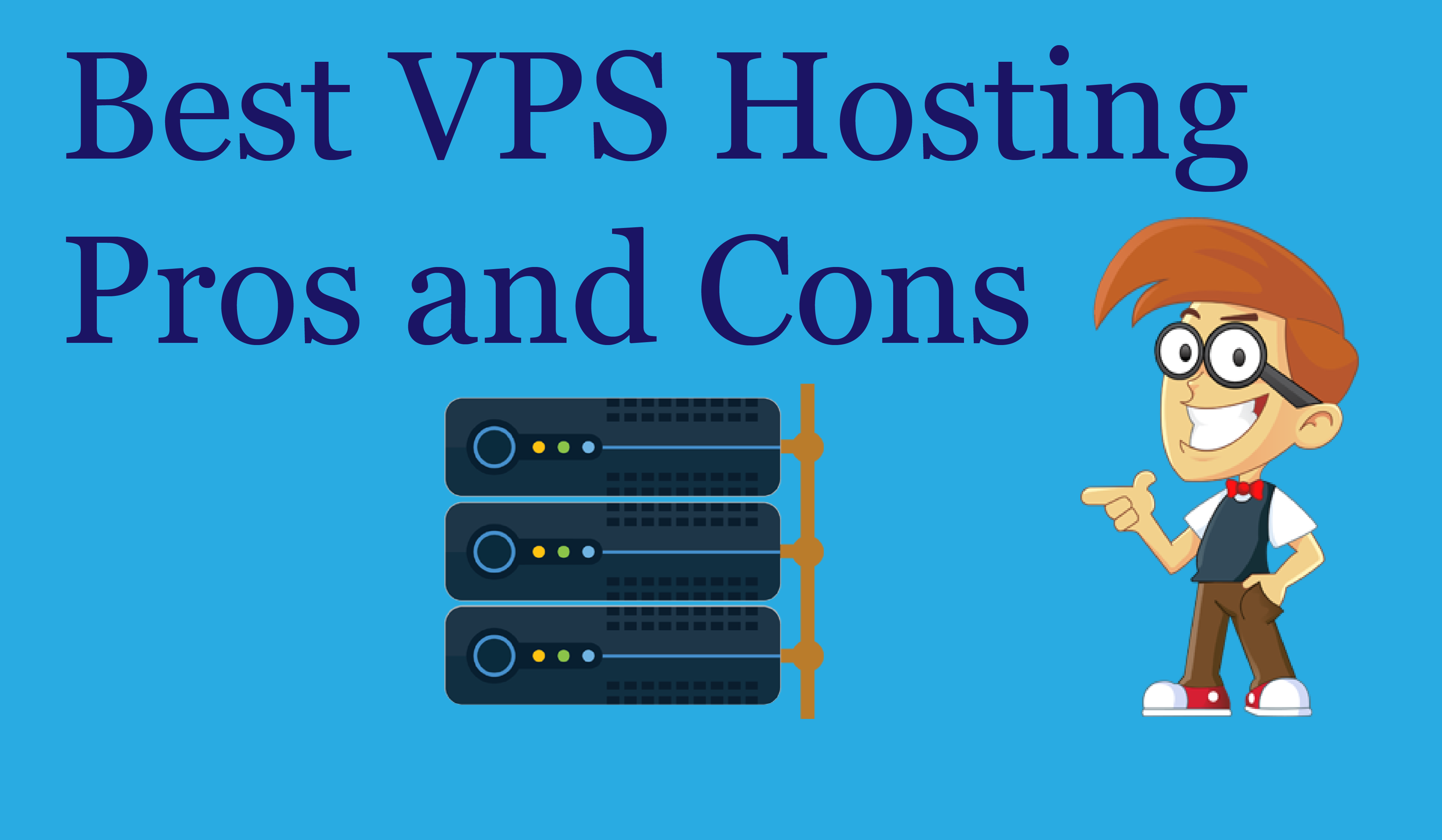 You Should Know Best VPS Hosting Pros and Cons helpful Compare